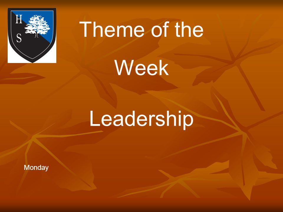 Theme of the Week Leadership Monday