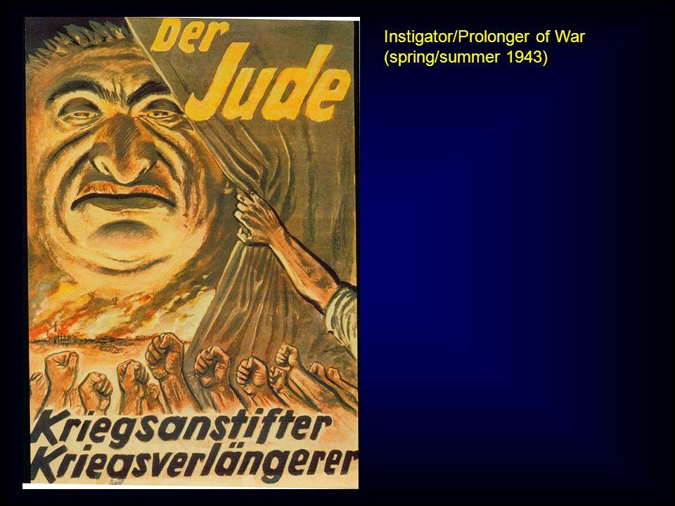 Instigator/Prolonger of War (spring/summer 1943)