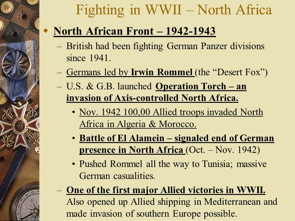 North African Front – 1942-1943 – British had been fighting German Panzer divisions since 1941.