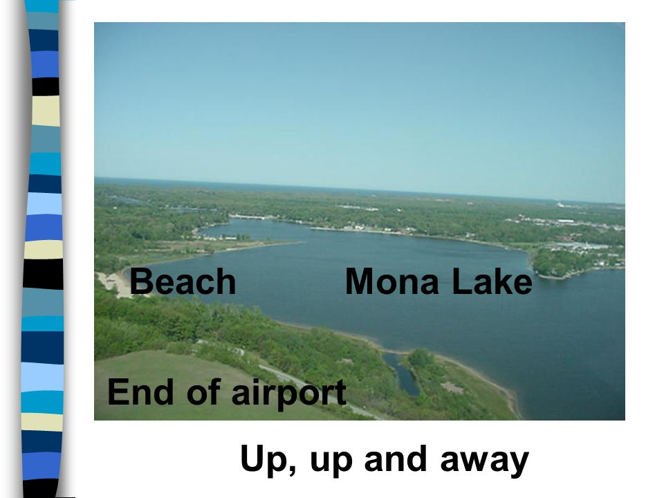Up, up and away Mona Lake End of airport Beach