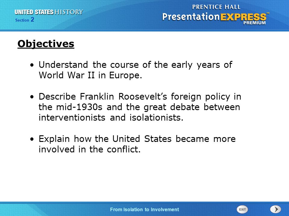 The Cold War BeginsFrom Isolation to Involvement Section 2 Understand the course of the early years of World War II in Europe. Describe Franklin Roose