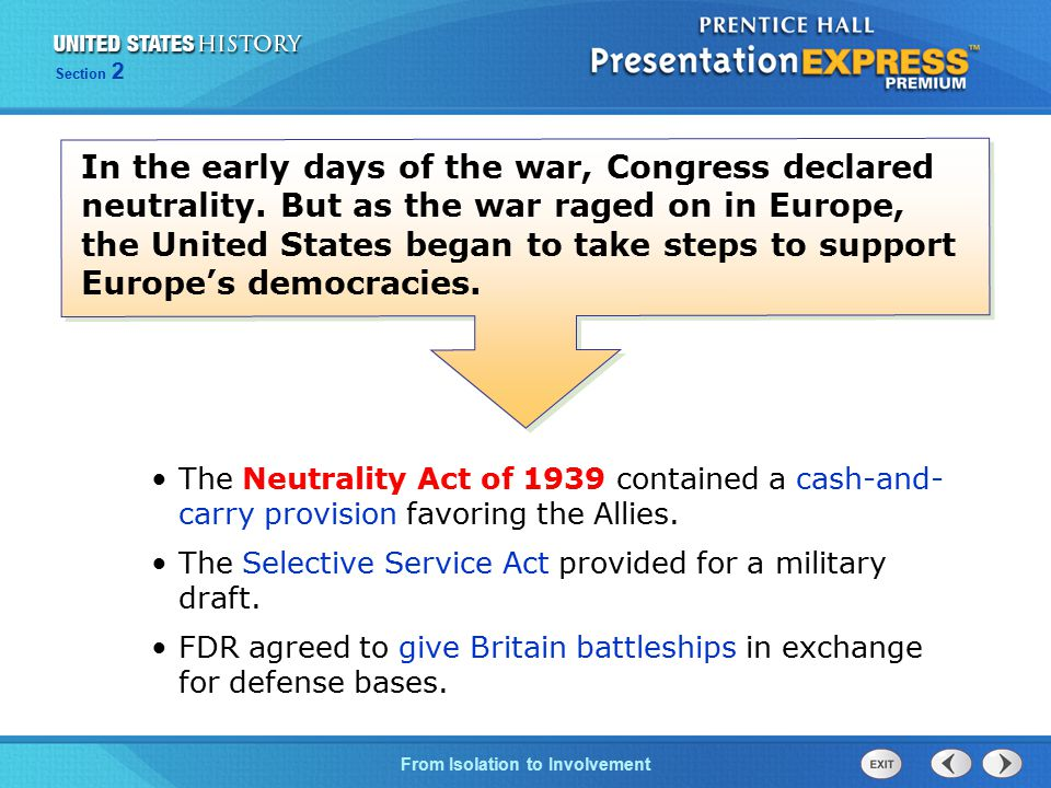 The Cold War BeginsFrom Isolation to Involvement Section 2 In the early days of the war, Congress declared neutrality. But as the war raged on in Euro