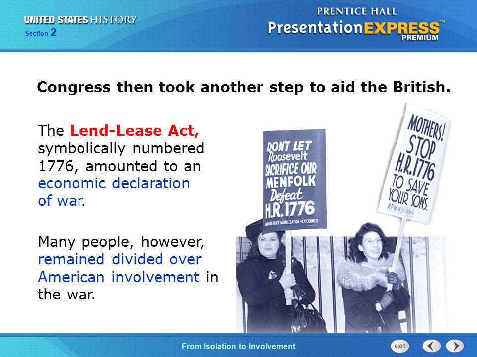 The Cold War BeginsFrom Isolation to Involvement Section 2 The Lend-Lease Act, symbolically numbered 1776, amounted to an economic declaration of war.