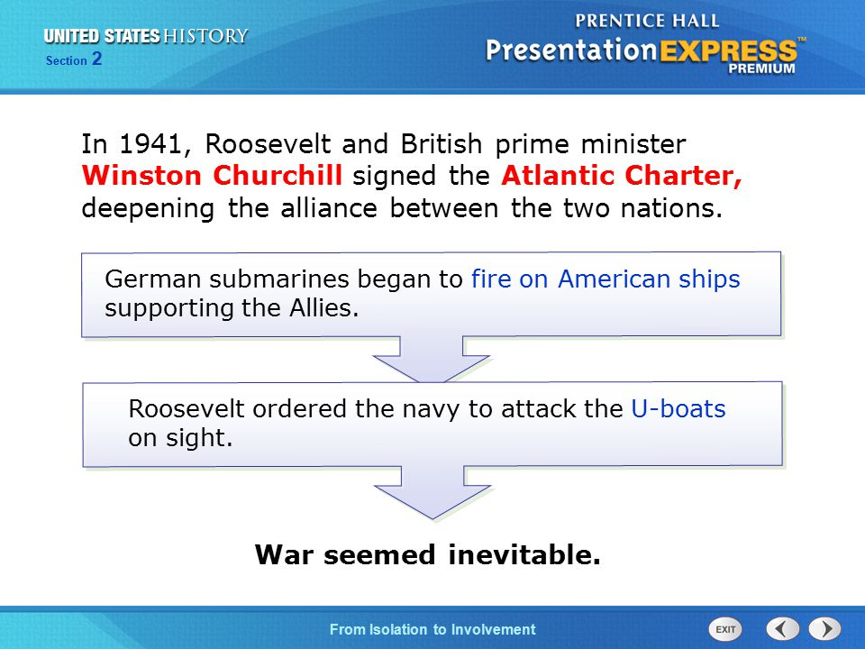 The Cold War BeginsFrom Isolation to Involvement Section 2 In 1941, Roosevelt and British prime minister Winston Churchill signed the Atlantic Charter