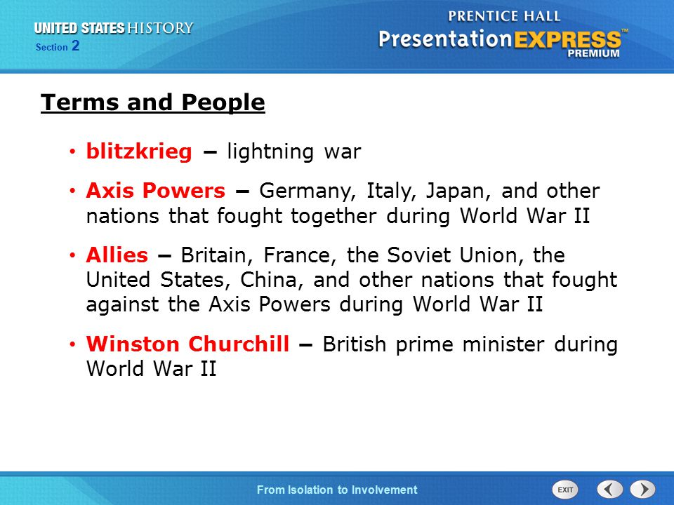 The Cold War BeginsFrom Isolation to Involvement Section 2 Terms and People blitzkrieg − lightning war Axis Powers − Germany, Italy, Japan, and other