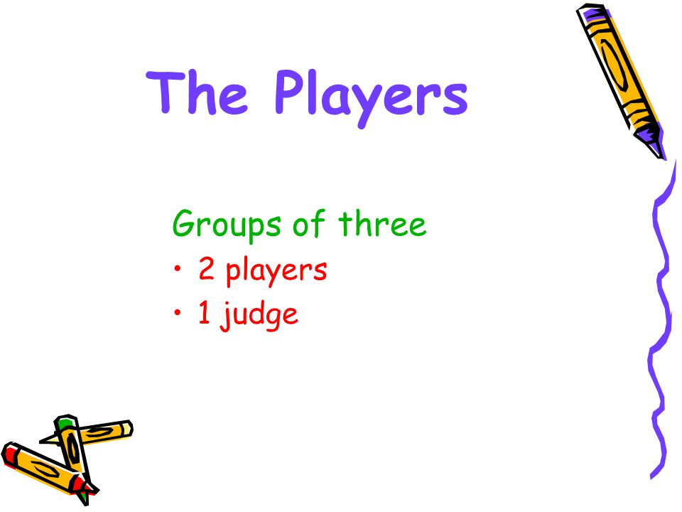 The Set-Up Team Arrangements –The judge sits facing the pair of players Someone who's been absent or hasn't completed the WS –One player can see the screen (the examiner) –The other player sits facing away from it (the interpreter)