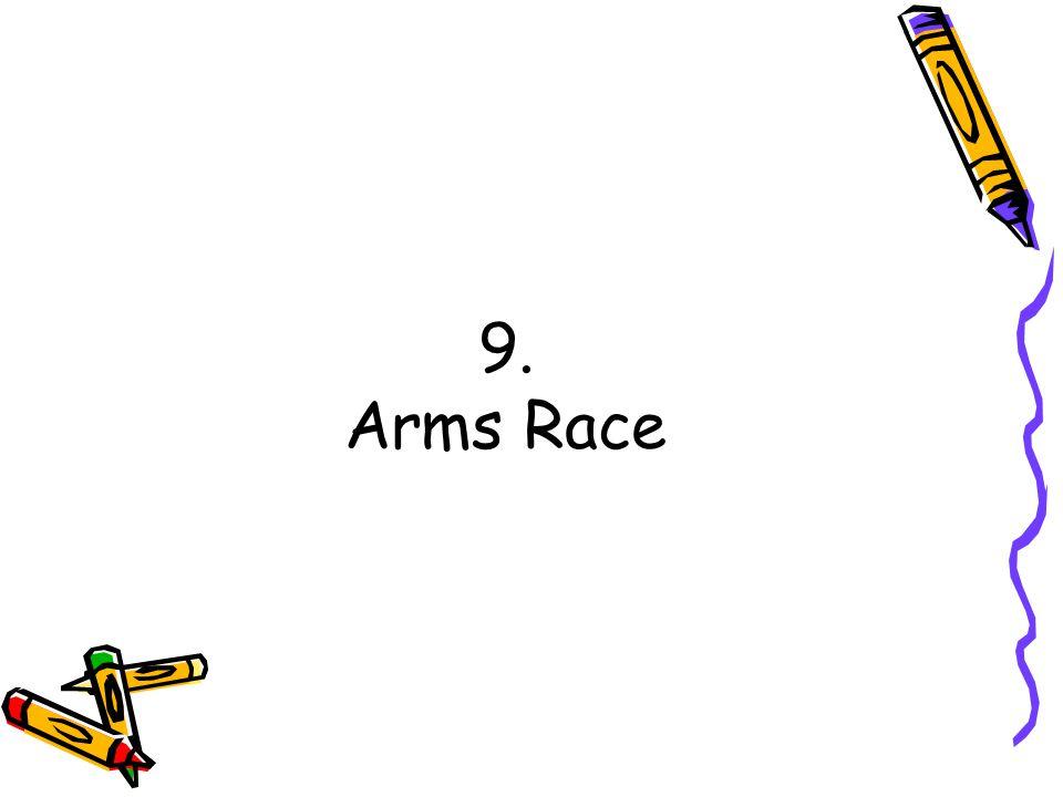 9. Arms Race