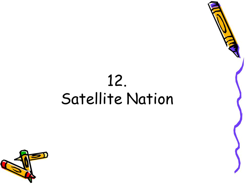 12. Satellite Nation