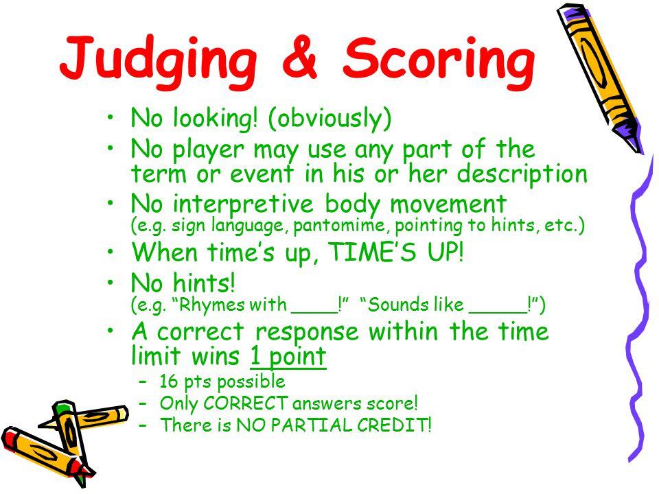 Judging & Scoring No looking.
