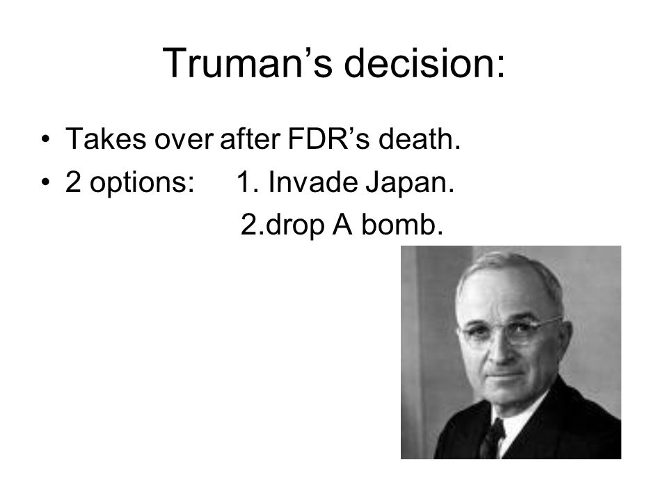 End of WWII Island Hopping successful, Japan wont back down. Manhattan Project: -Einstein tells FDR about A bomb. -secretive project to build bomb beg