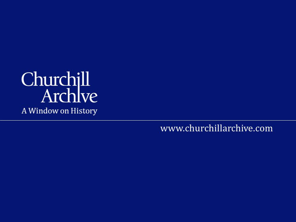 A Window on History www.churchillarchive.com