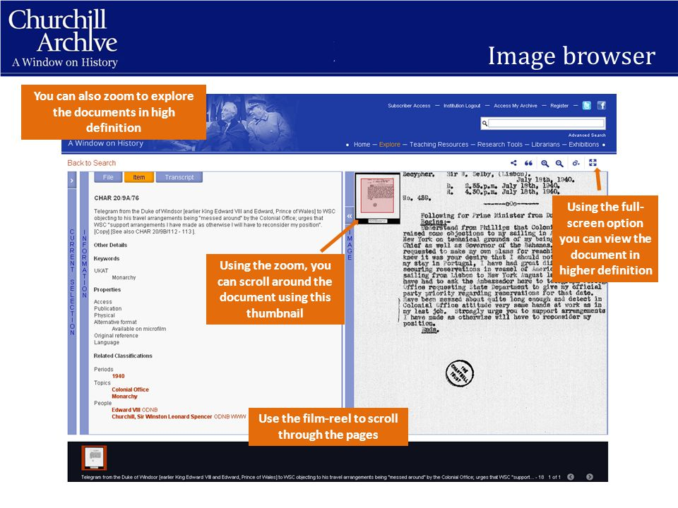 Image browser You can also zoom to explore the documents in high definition Using the zoom, you can scroll around the document using this thumbnail Using the full- screen option you can view the document in higher definition Use the film-reel to scroll through the pages