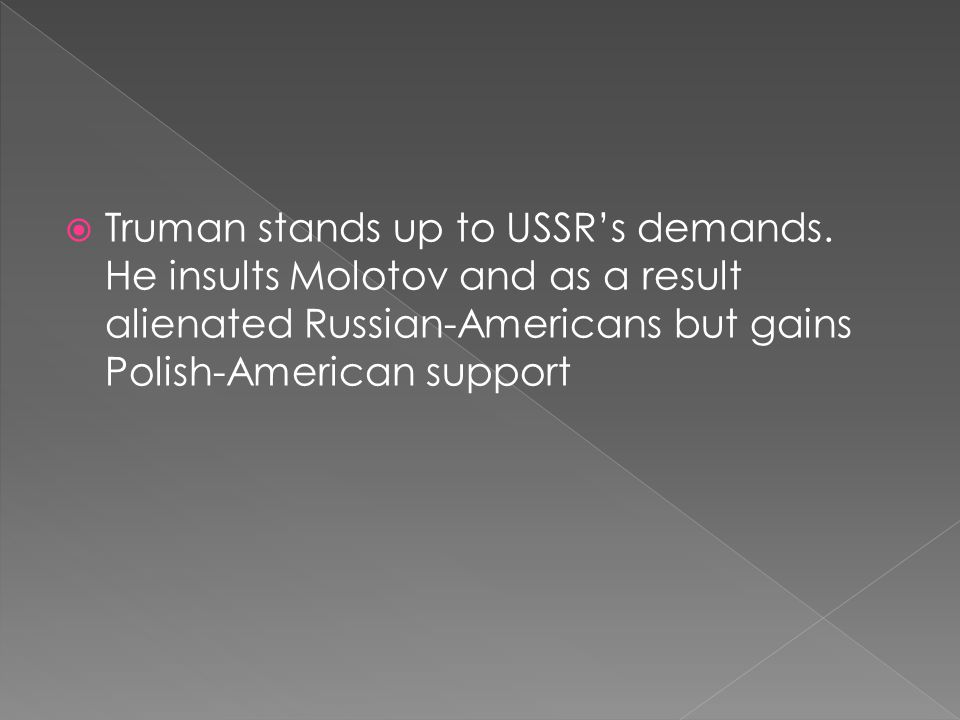  Truman stands up to USSR's demands.