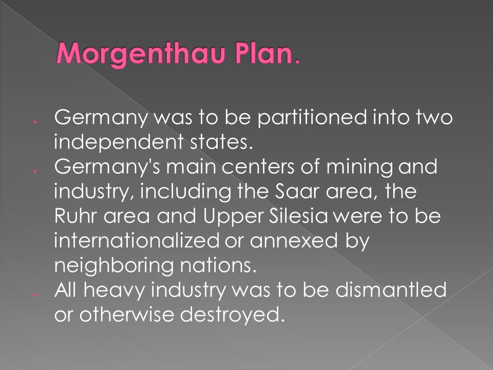  Germany was to be partitioned into two independent states.