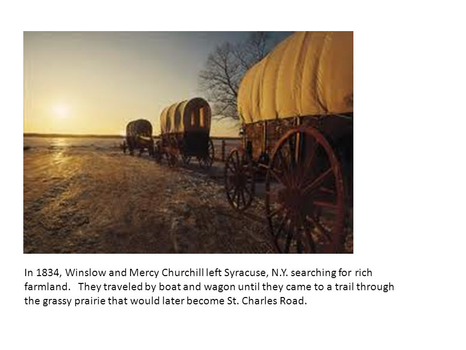 In 1834, Winslow and Mercy Churchill left Syracuse, N.Y.