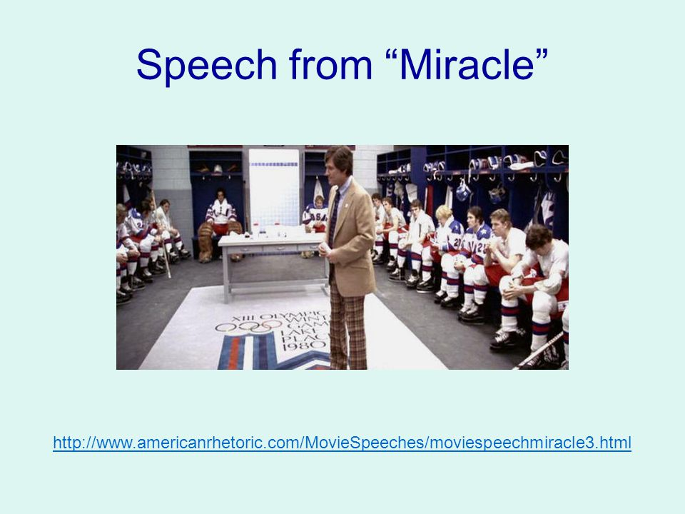 "Speech from ""Miracle"" http://www.americanrhetoric.com/MovieSpeeches/moviespeechmiracle3.html"
