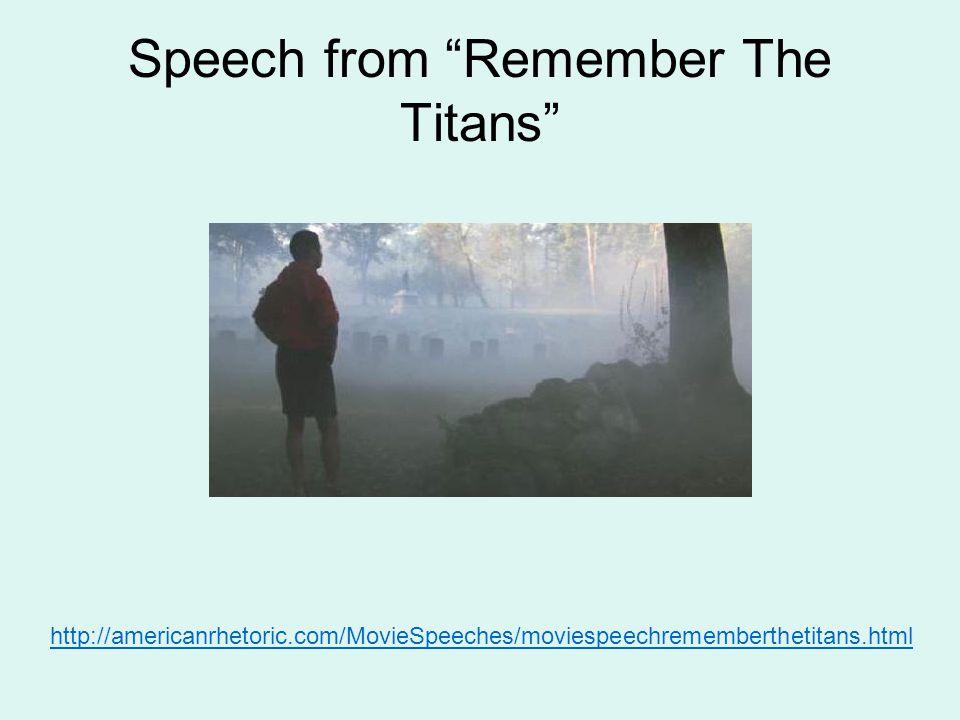 "Speech from ""Remember The Titans"" http://americanrhetoric.com/MovieSpeeches/moviespeechrememberthetitans.html"