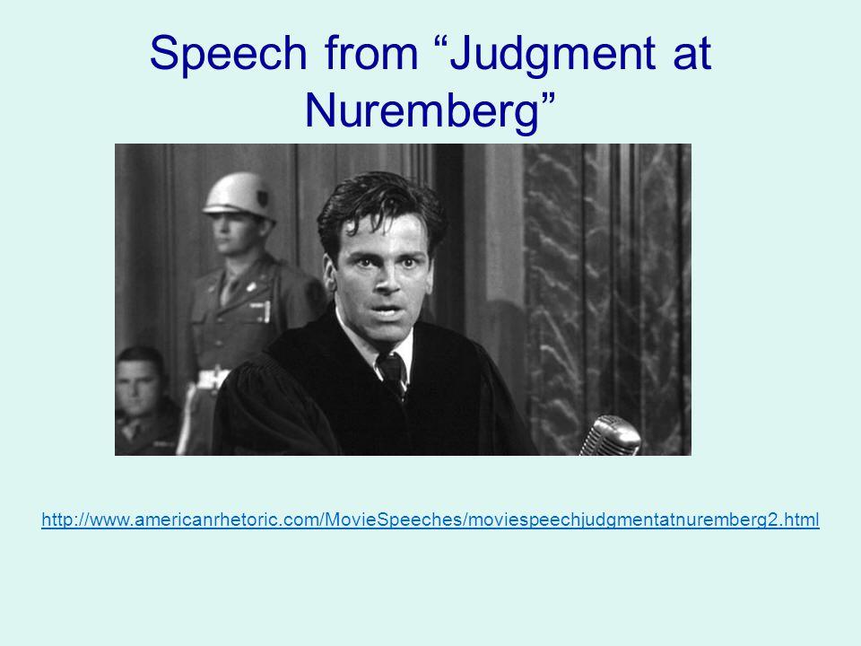 "Speech from ""Judgment at Nuremberg"" http://www.americanrhetoric.com/MovieSpeeches/moviespeechjudgmentatnuremberg2.html"