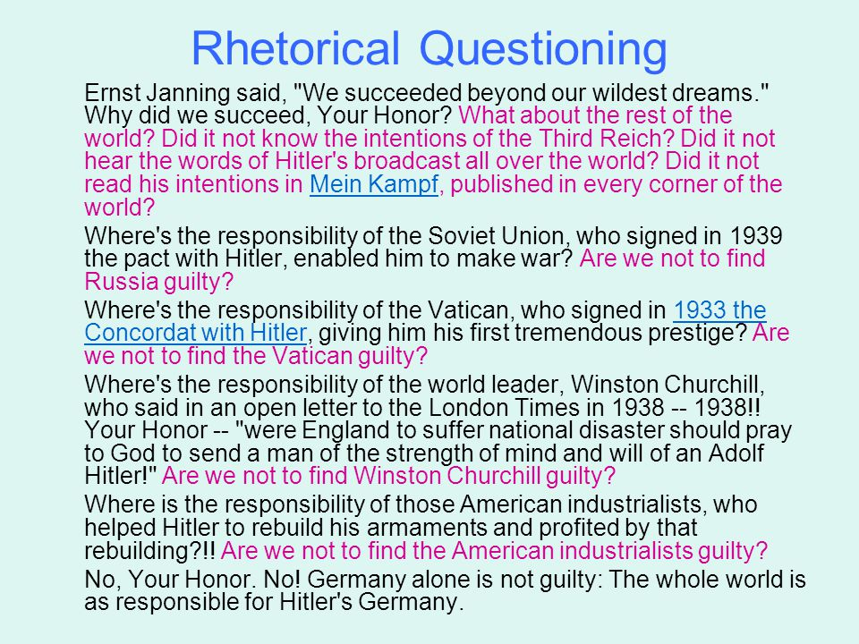 Rhetorical Questioning Ernst Janning said,