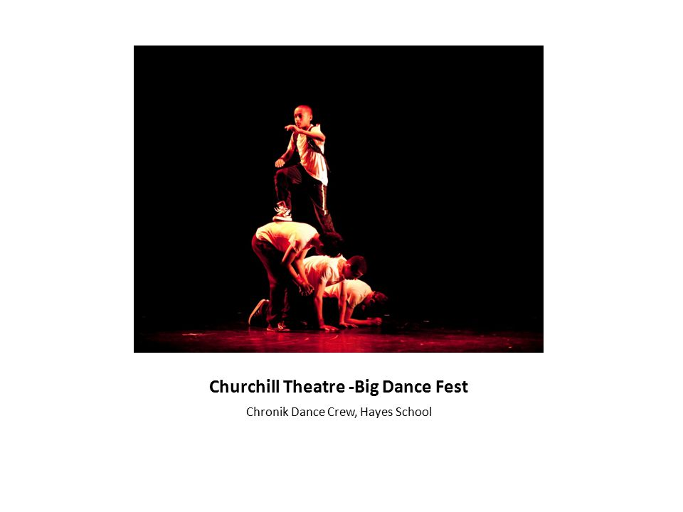 Churchill Theatre -Big Dance Fest Chronik Dance Crew, Hayes School