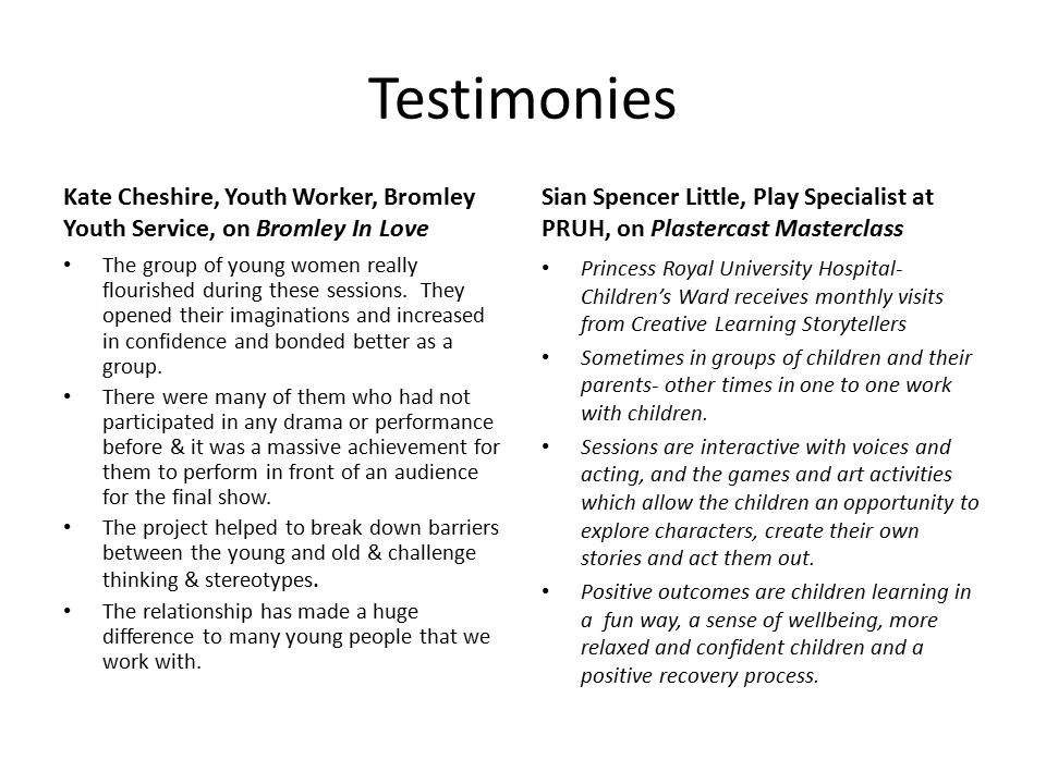 Testimonies Kate Cheshire, Youth Worker, Bromley Youth Service, on Bromley In Love The group of young women really flourished during these sessions.