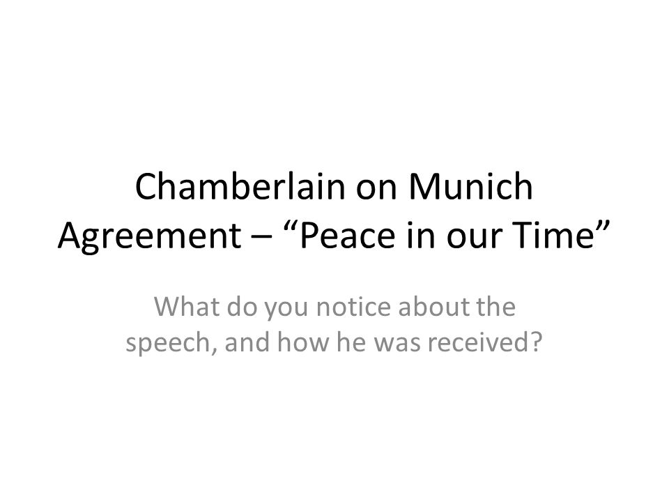 APPEASEMENT A policy aimed to prevent aggressors from starting wars by finding out what they want and agreeing to demands that seem reasonable Neville Chamberlain was the British Prime Minister that negotiated with Hitler in 1938 at Munich Conference