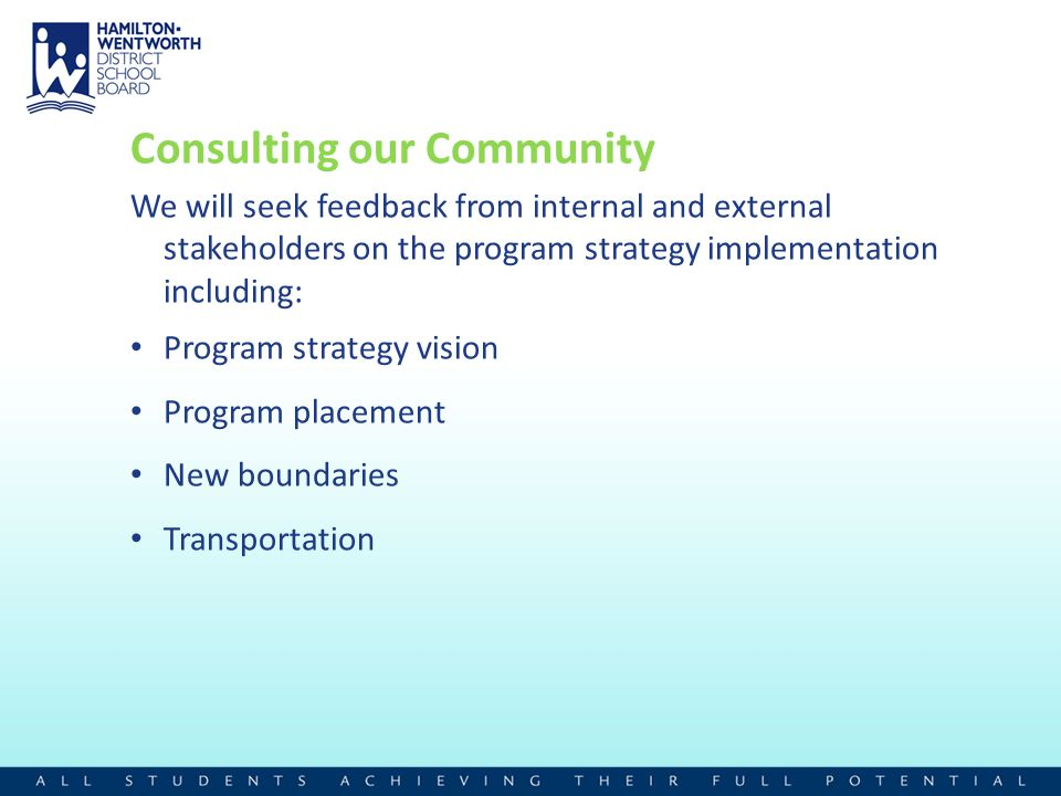 Consulting our Community We will seek feedback from internal and external stakeholders on the program strategy implementation including: Program strat