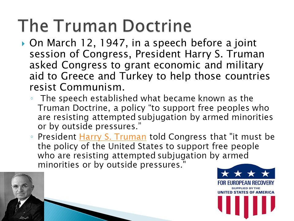  On March 12, 1947, in a speech before a joint session of Congress, President Harry S.