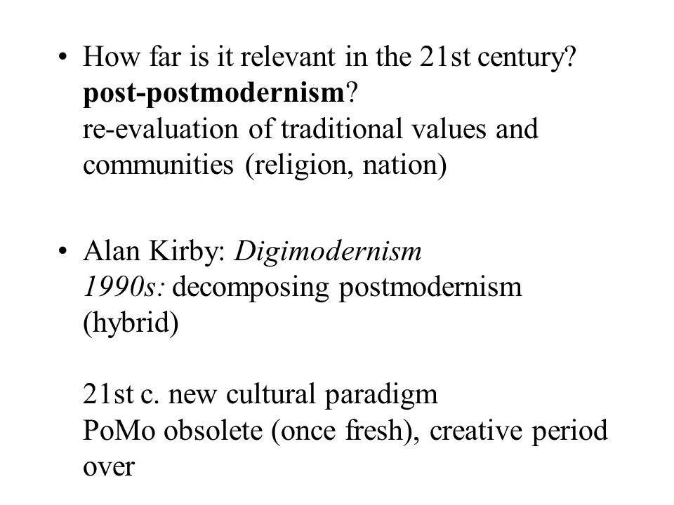 How far is it relevant in the 21st century. post-postmodernism.