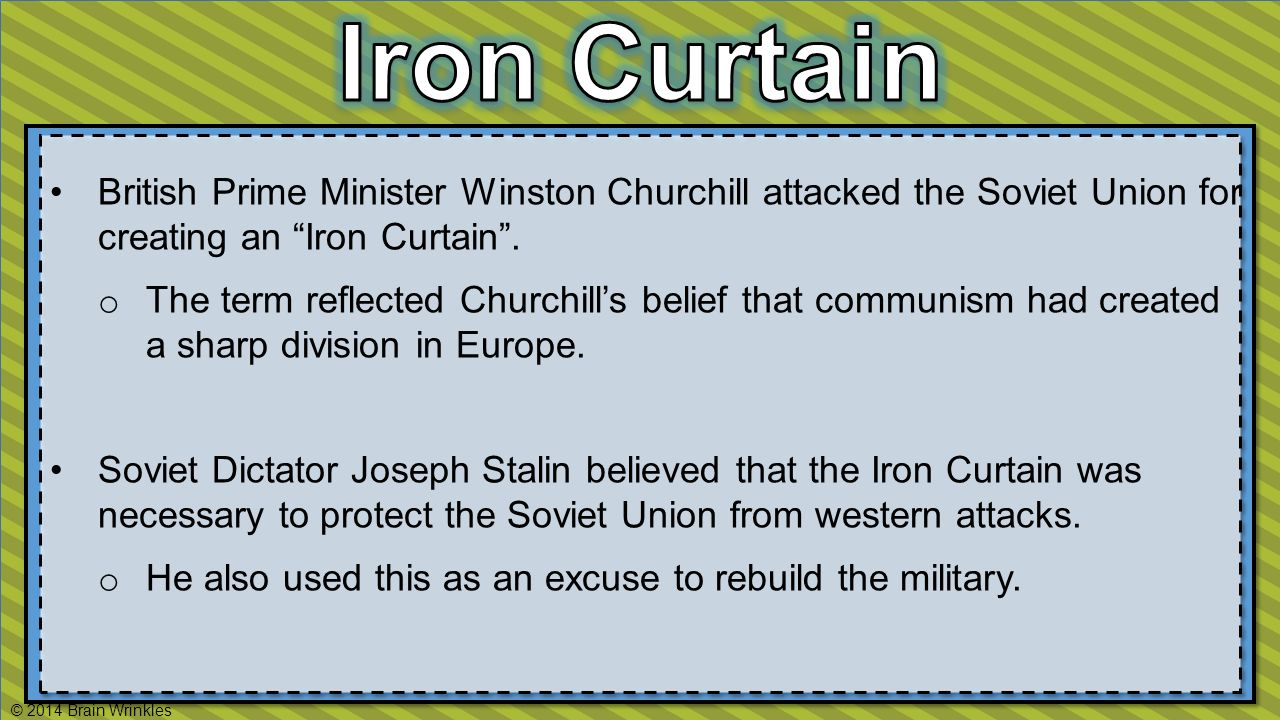 British Prime Minister Winston Churchill attacked the Soviet Union for creating an Iron Curtain .