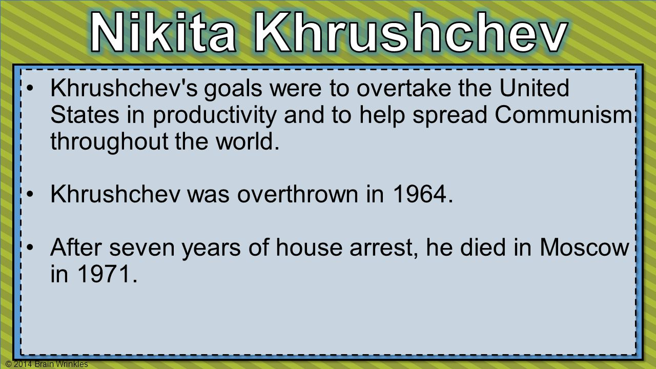 Khrushchev s goals were to overtake the United States in productivity and to help spread Communism throughout the world.