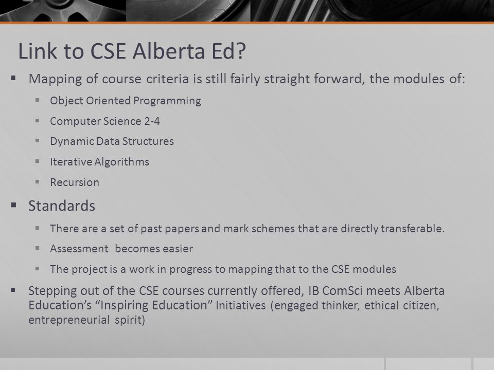 Link to CSE Alberta Ed?  Mapping of course criteria is still fairly straight forward, the modules of:  Object Oriented Programming  Computer Scienc