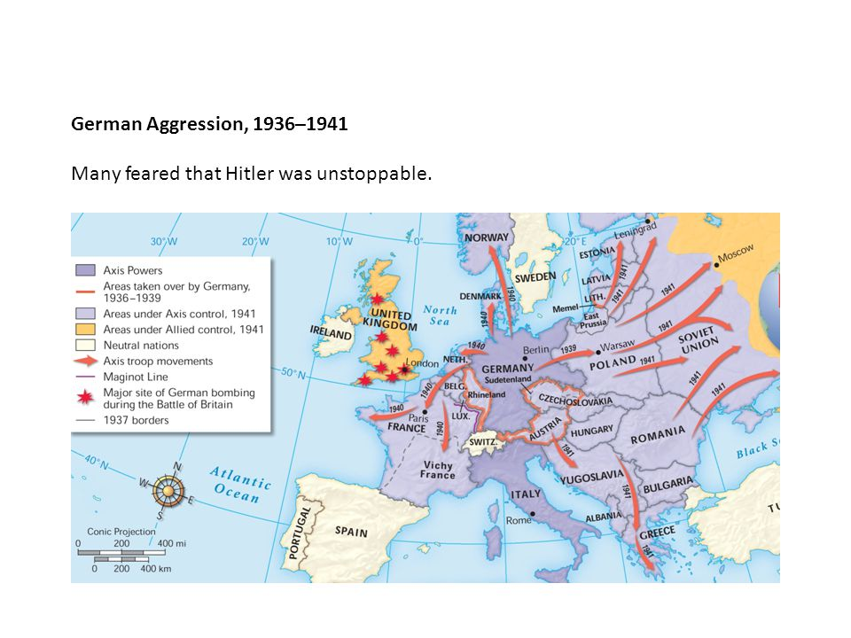 German Aggression, 1936–1941 Many feared that Hitler was unstoppable.