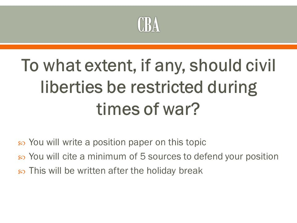 To what extent, if any, should civil liberties be restricted during times of war.