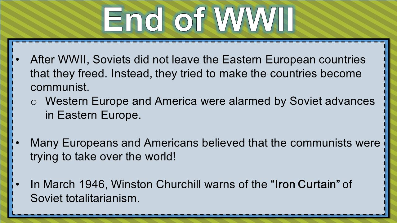 After WWII, Soviets did not leave the Eastern European countries that they freed.
