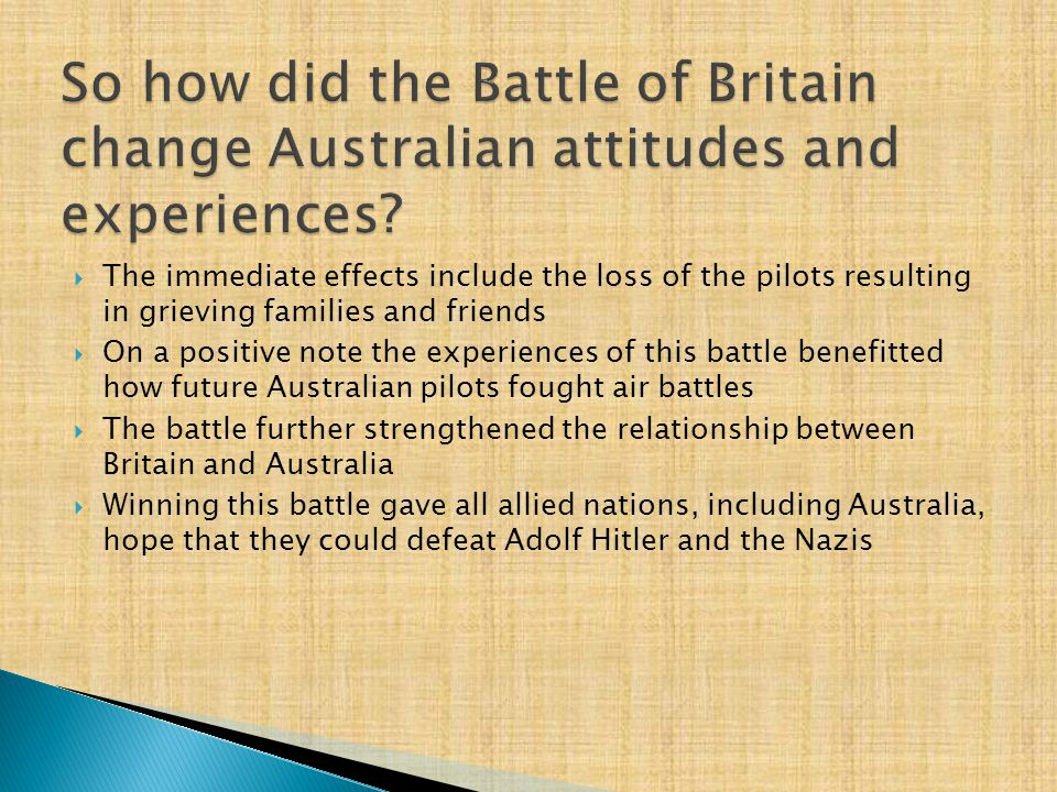  The immediate effects include the loss of the pilots resulting in grieving families and friends  On a positive note the experiences of this battle
