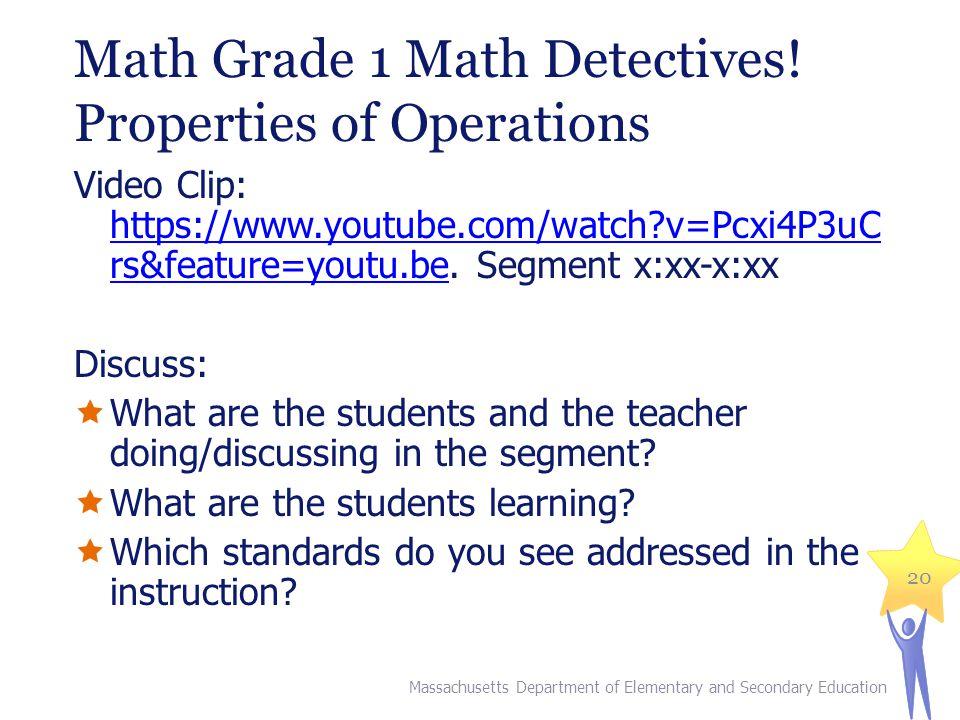 Math Grade 1 Math Detectives! Properties of Operations Video Clip: https://www.youtube.com/watch?v=Pcxi4P3uC rs&feature=youtu.be. Segment x:xx-x:xx ht