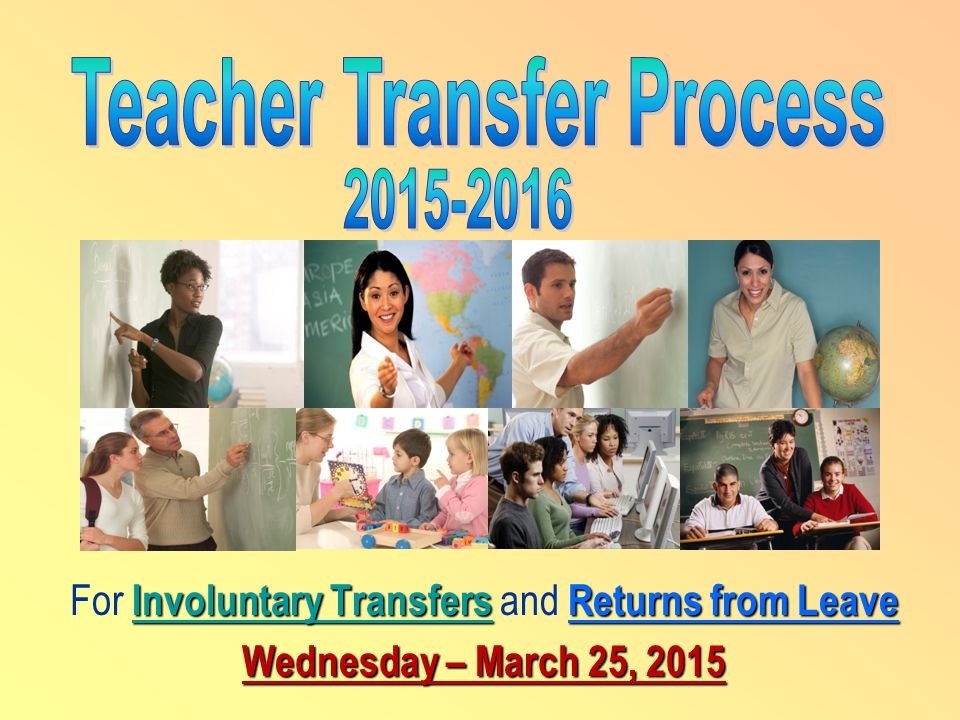 Involuntary TransfersReturns from Leave For Involuntary Transfers and Returns from Leave Wednesday – March 25, 2015