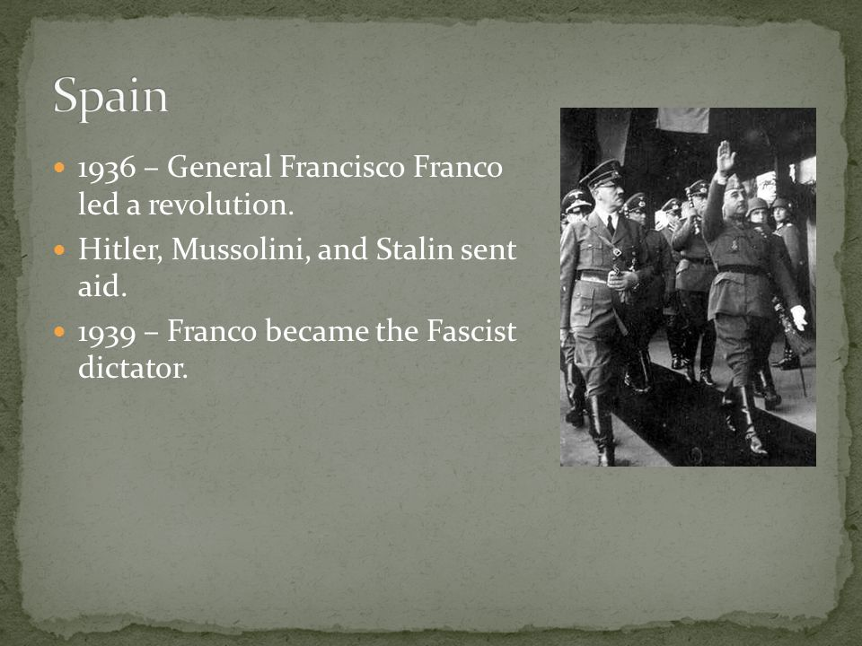 1936 – General Francisco Franco led a revolution. Hitler, Mussolini, and Stalin sent aid.
