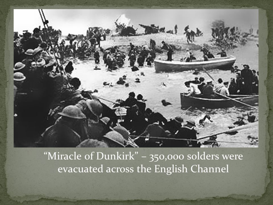 Miracle of Dunkirk – 350,000 solders were evacuated across the English Channel