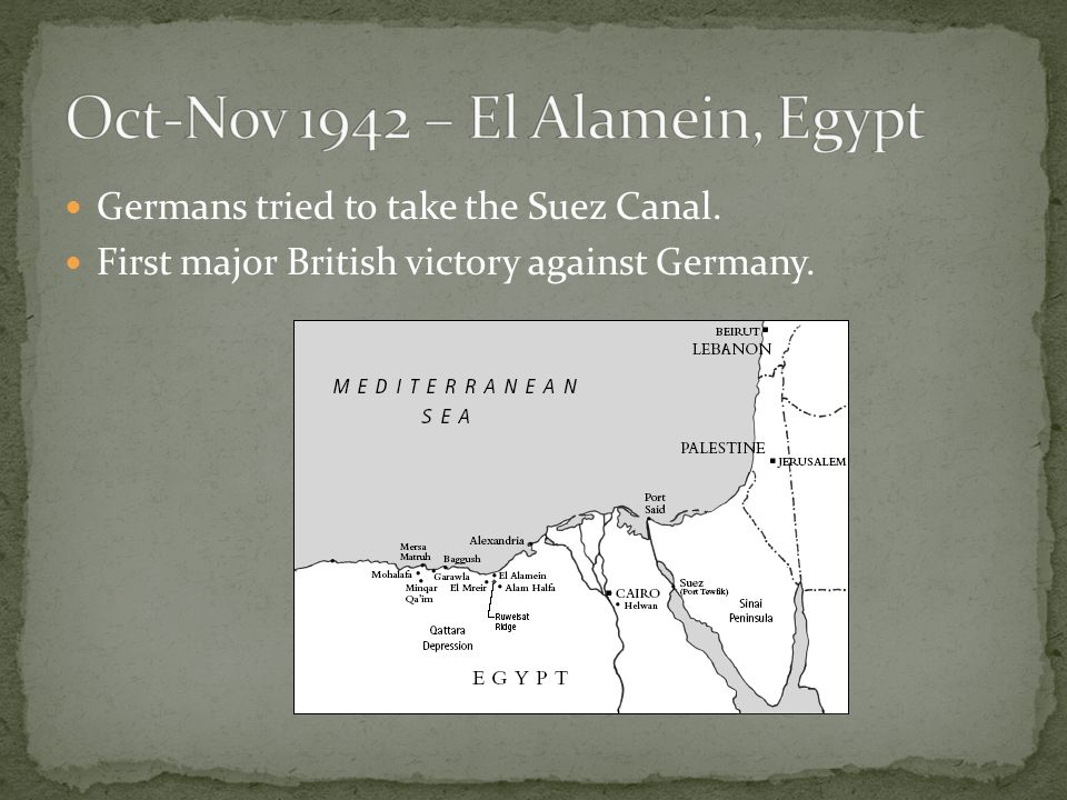 Germans tried to take the Suez Canal. First major British victory against Germany.