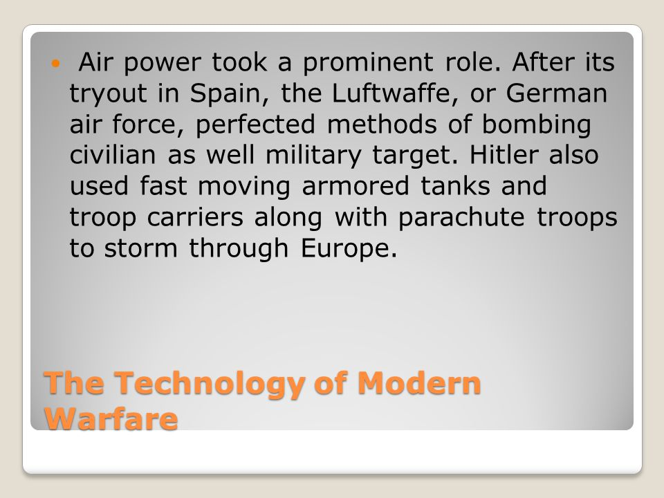 The Technology of Modern Warfare Air power took a prominent role.
