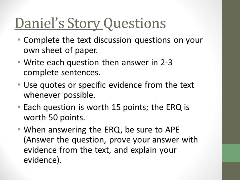 Daniel's Story Questions Complete the text discussion questions on your own sheet of paper. Write each question then answer in 2-3 complete sentences.