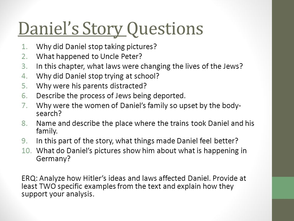 Daniel's Story Questions 1.Why did Daniel stop taking pictures? 2.What happened to Uncle Peter? 3.In this chapter, what laws were changing the lives o