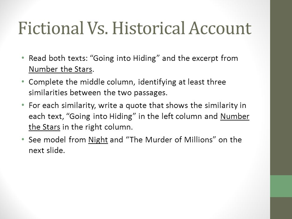 "Fictional Vs. Historical Account Read both texts: ""Going into Hiding"" and the excerpt from Number the Stars. Complete the middle column, identifying a"