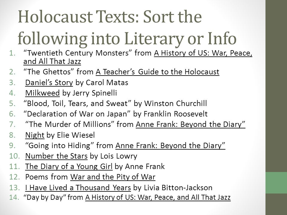 "Holocaust Texts: Sort the following into Literary or Info 1.""Twentieth Century Monsters"" from A History of US: War, Peace, and All That Jazz 2.""The Gh"