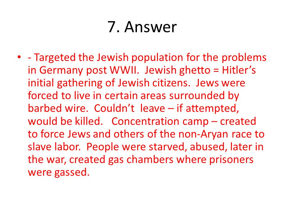 7.Answer - Targeted the Jewish population for the problems in Germany post WWII.