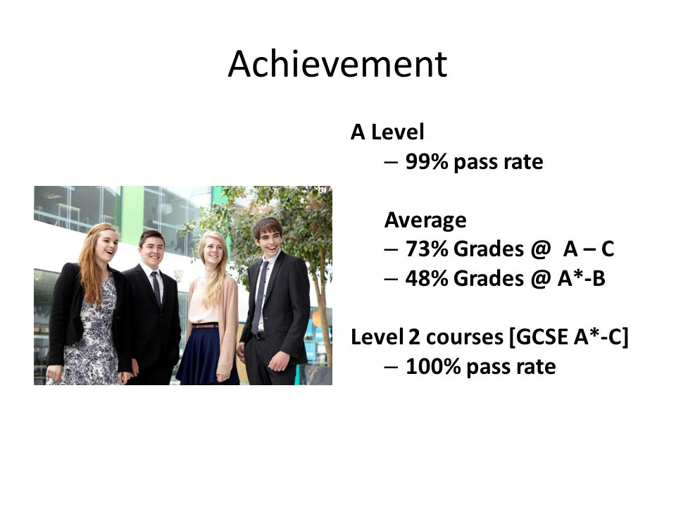 Achievement continued 2012-14 A*-B and A*-C measures: Third best A level results in whole Bristol area.