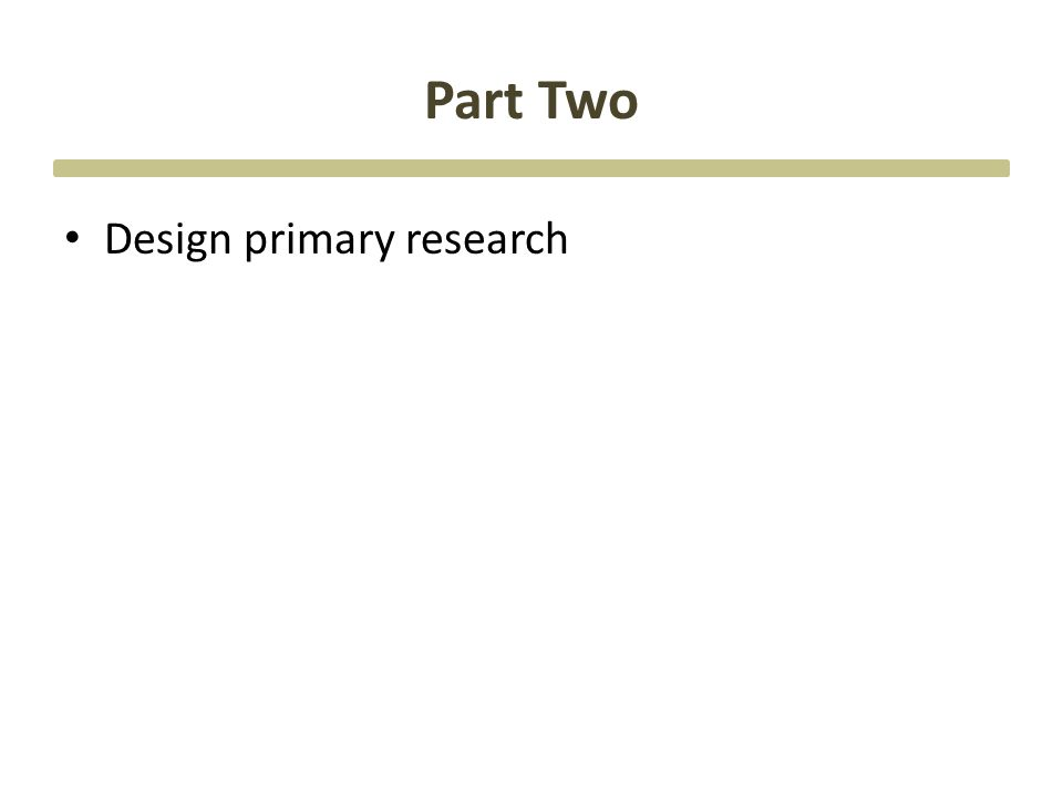 Part Two Design primary research