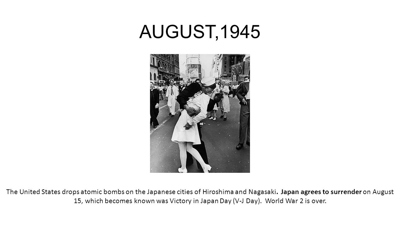 AUGUST,1945 The United States drops atomic bombs on the Japanese cities of Hiroshima and Nagasaki.